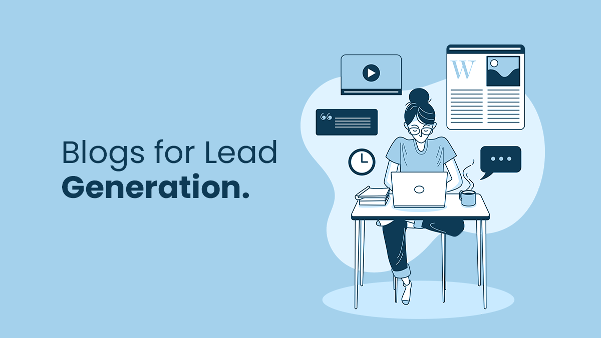 How do Blogs Help in Lead Generation?